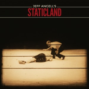 Jeff Angell's Staticland
