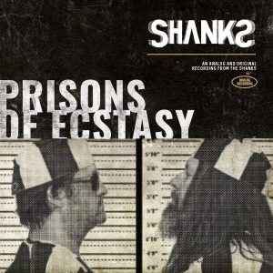 The Shanks - Prisons of Ecstasy