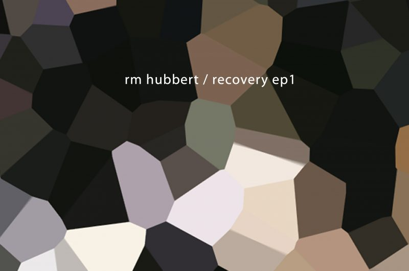 RM Hubbert - Recovery EP 1