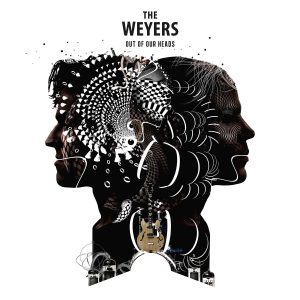 The Weyers - Out Of Our Heads